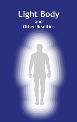 Light Body and Other Realities