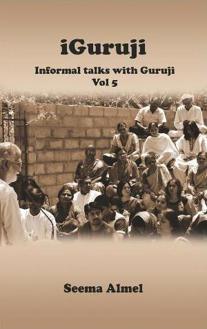 iGuruji Informal Talks with Guruji Vol 5
