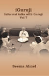 iGuruji Informal Talks with Guruji, Vol 7